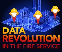 Special Coverage: Embracing the data revolution in the fire service