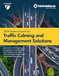 2018 Guide to Grants for Traffic Calming and Management Solutions [eBook]