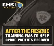 After the rescue: Training EMS to help opioid patients recover (eBook)