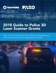 2018 Guide to Police 3D Laser Scanner Grants (eBook)