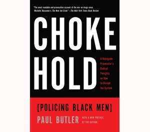 "This cover image released by The New Press shows ""Chokehold: Policing Black Men"" by Paul Butler.  (The New Press via The AP)"