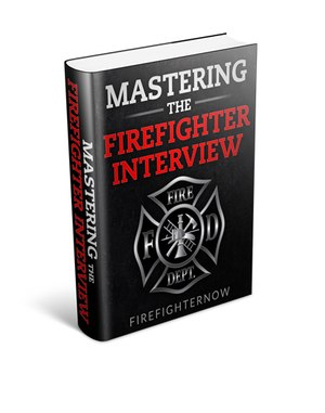 Book excerpt: 3 ways to prep for the firefighter interview