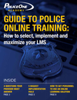 How to select, implement and maximize the right police training platform
