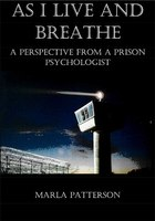 Book excerpt: As I Live and Breathe: A Perspective from a Prison Psychologist