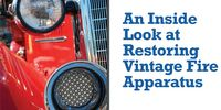 An Inside Look at Restoring Vintage Fire Apparatus