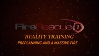 Reality Training: Preplaning and a massive fire