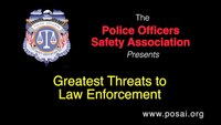 Greatest Threats to Law Enforcement