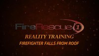 Reality Training: A firefighter falls from a roof