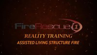 Reality Training: Assisted living structure fire